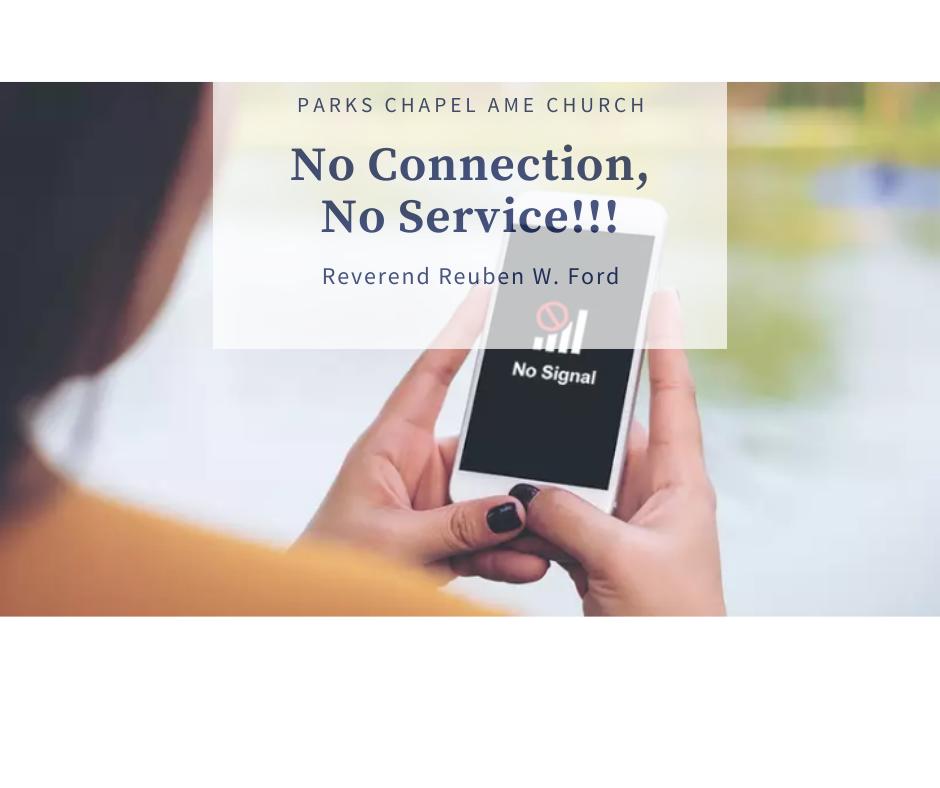 No Connection, No Service!!!