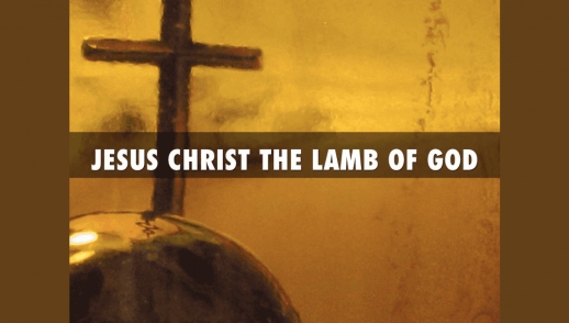 Jesus Christ The Lamb of God