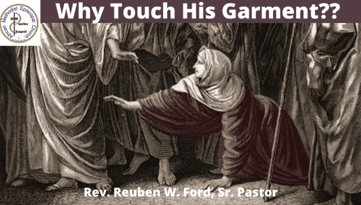 Why Touch His Garment?