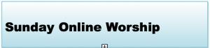 Sunday online Worship Services
