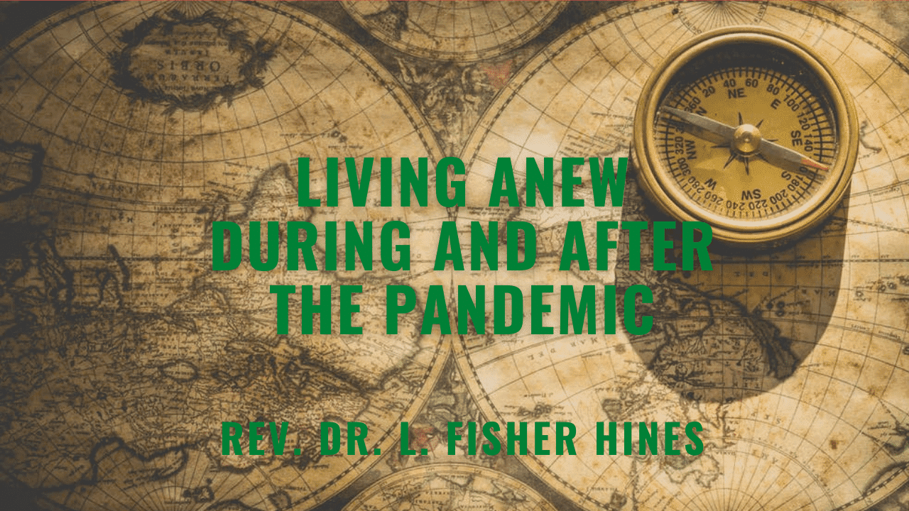 Living Anew During and After the Pandemic