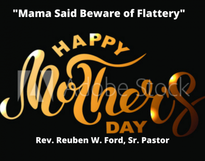 Mama Said Beware of Flattery