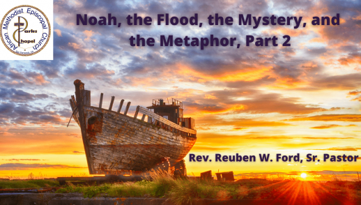 Noah, the Flood, the Mystery, and the Metaphor, Part 2