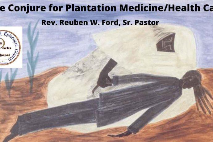 The Conjure for Plantation Medicine/Health Care